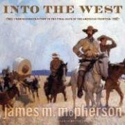 Into the West: From Reconstruction to the Final Days of the American Frontier 9780689865435