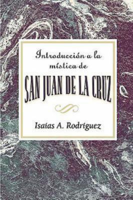 Introduccion a la Mistica de San Juan de La Cruz Aeth: An Introduction to the Mysticism of St. John of the Cross Aeth (Spanish) 9780687657063