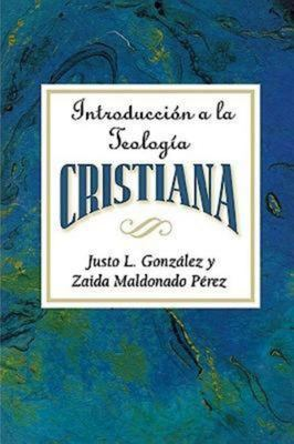 Introduccion a la Teologia Cristiana Aeth: Introduction to Christian Theology Spanish 9780687074273