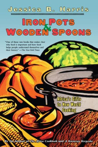 Iron Pots & Wooden Spoons: Africa's Gifts to New World Cooking 9780684853260
