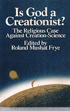 Is God a Creationist?: The Religious Case Against Creation-Science 9780684179933