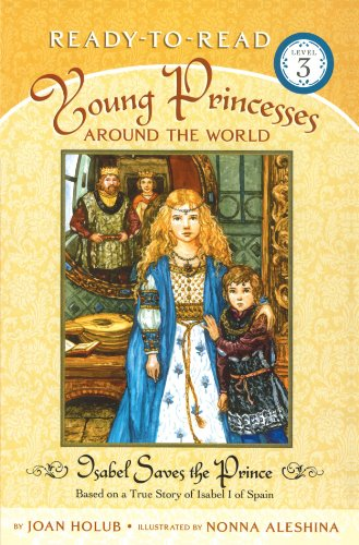 Isabel Saves the Prince: Based on a True Story of Isabel I of Spain 9780689871979