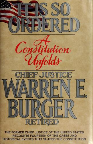 It is So Ordered: A Constitution Unfolds
