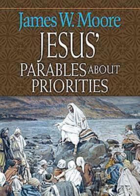 Jesus' Parables about Priorities 9780687650941