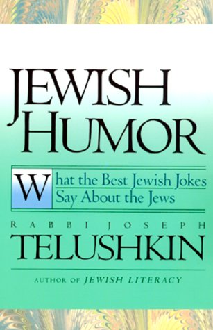Jewish Humor: What the Best Jewish Jokes Say about the Jews 9780688163518