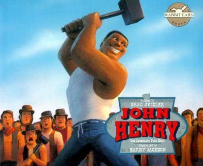 John Henry: The Legendary Folk Hero [With Book] 9780689837791