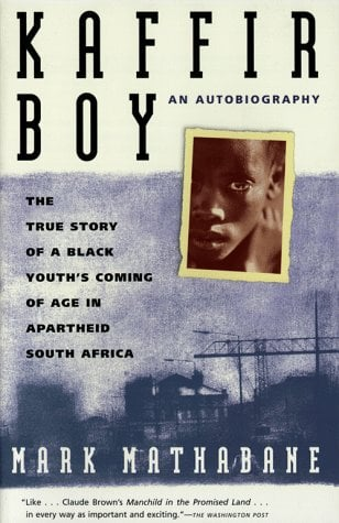Kaffir Boy: The True Story of a Black Youth's Coming of Age in Apartheid South Africa 9780684848280