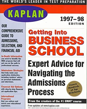 Kaplan Getting Into Business School 1997-1998 9780684836898