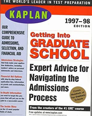 Kaplan Getting Into Graduate School 1997-1998 9780684836881