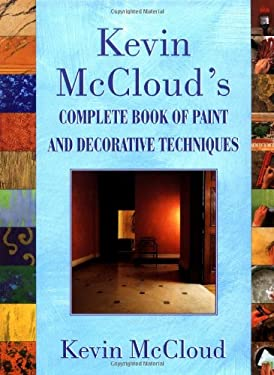 Kevin McCloud's Complete Book of Paint and Decorative Techniques 9780684874340