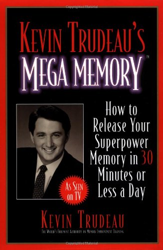 Kevin Trudeau's Mega Memory: How to Release Your Superpower Memory in 30 Minutes or Less a Day 9780688153878
