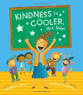 Kindness Is Cooler, Mrs. Ruler 9780689873447