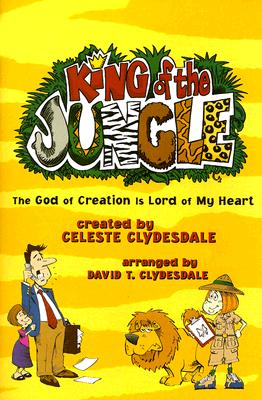 King of the Jungle: The God of Creation Is Lord of My Heart