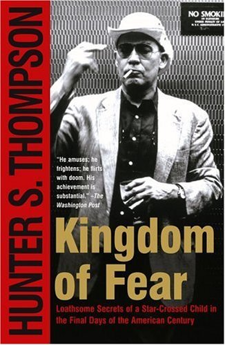 Kingdom of Fear: Loathsome Secrets of a Star-Crossed Child in the Final Days of the American Century 9780684873244