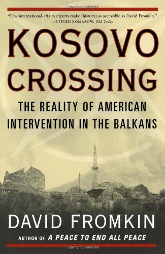 Kosovo Crossing: The Reality of American Intervention in the Balkans 9780684869537