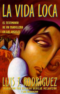 La Vida Loca: El Testimonio de Un Pandillero En Los Angeles 9780684815510