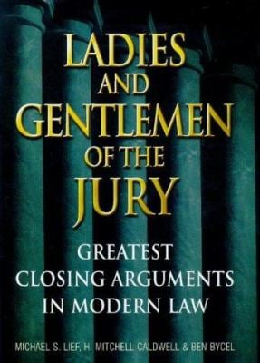 Ladies and Gentlemen of the Jury: Greatest Closing Arguments in Modern Law 9780684836614