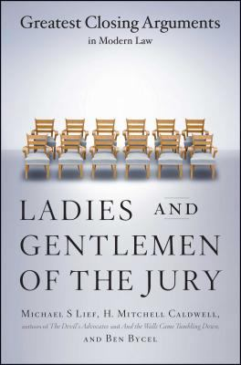 Ladies and Gentlemen of the Jury: Greatest Closing Arguments in Modern Law 9780684859484
