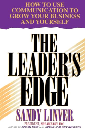 Leader's Edge: How to Use Communication to Grow Your Business and Yourself 9780684804330