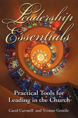 Leadership Essentials: Practical Tools for Leading in the Church 9780687335954