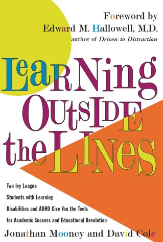 Learning Outside the Lines: Two Ivy League Students with Learning Disabilities and ADHD Give You the Tools for Academic Success and Educational Re 9780684865980