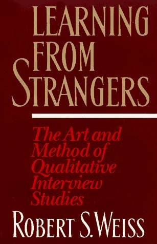 Learning from Strangers: The Art and Method of Qualitative Interview Studies 9780684823126