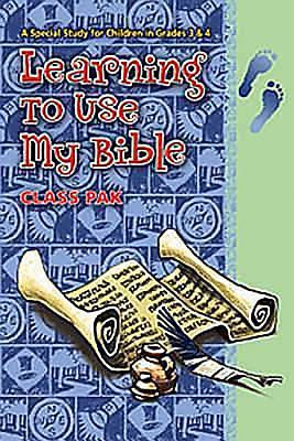 Learning to Use My Bible Class Pak - Revised: A Special Study for Children in Grades 3 and 4 9780687645572