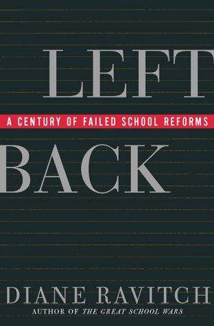 Left Back: A Century of Failed School Reforms 9780684844176