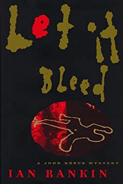 Let It Bleed: A John Rebus Mystery 9780684830551