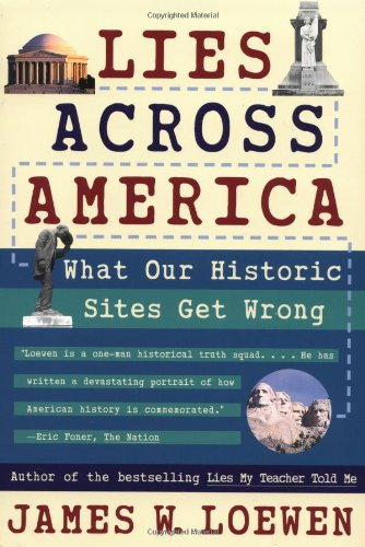 Lies Across America: What Our Historic Sites Get Wrong 9780684870670