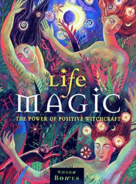 Life Magic: The Power of Positive Witchcraft 9780684853543