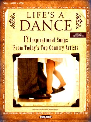 Life's a Dance: 17 Inspirational Songs from Today's Top Country Artists