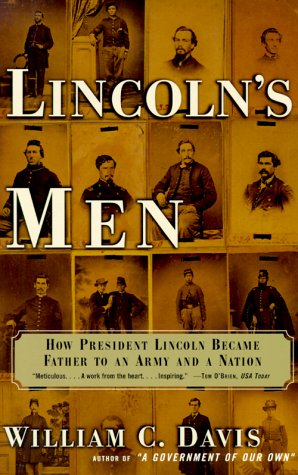 Lincoln's Men: How President Lincoln Became Father to an Army and a Nation 9780684862941