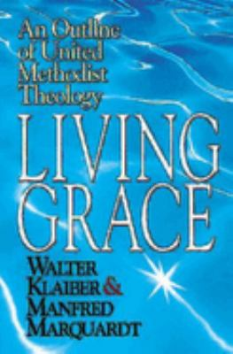 Living Grace: An Outline of United Methodist Theology 9780687054527