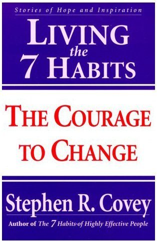 Living the 7 Habits: The Courage to Change 9780684857169