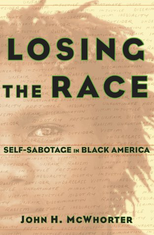 Losing the Race: Selfsabotage in Black America 9780684836690