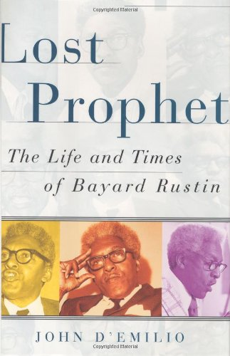 Lost Prophet: The Life and Times of Bayard Rustin 9780684827803
