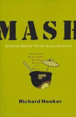 MASH: A Novel about Three Army Doctors 9780688149550