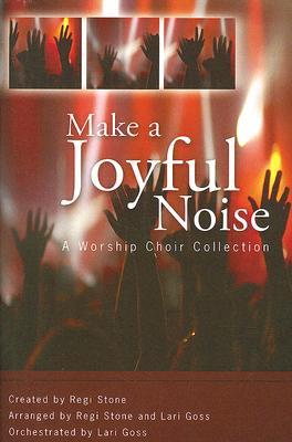 Make a Joyful Noise: A Worship Choir Collection: SATB