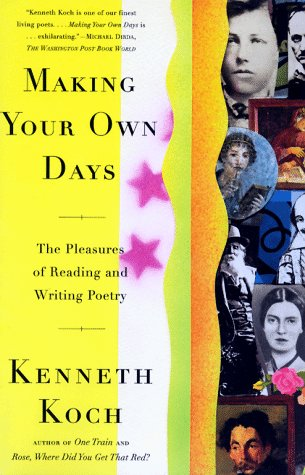 Making Your Own Days: The Pleasures of Reading and Writing Poetry 9780684824383