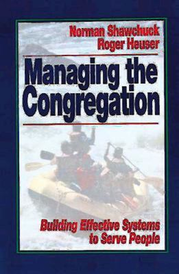 Managing the Congregation: Building Effective Systems to Serve People 9780687088980