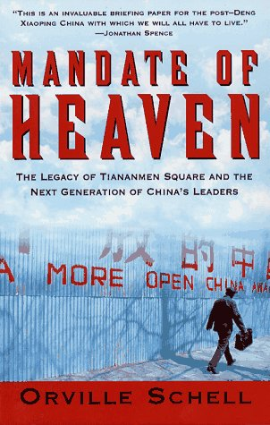 Mandate of Heaven: The Legacy of Tiananmen Square and the Next Generation of China's Leaders 9780684804477