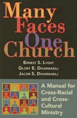 Many Faces, One Church: A Manual for Cross-Racial and Cross-Cultural Ministry 9780687494453