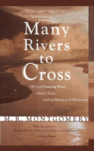 Many Rivers to Cross: Of Good Running Water, Native Trout, and the Remains of Wilderness 9780684818290
