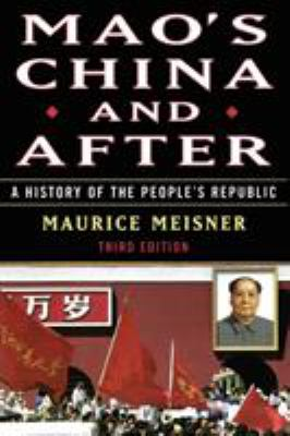 Mao's China and After: A History of the People's Republic, Third Edition 9780684856353