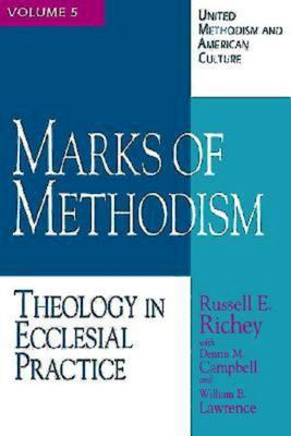 Marks of Methodism: Theology in Ecclesial Practice 9780687329397