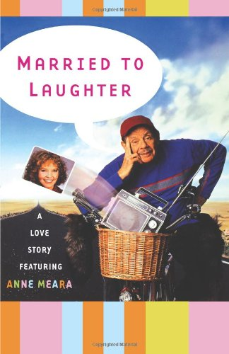 Married to Laughter: A Love Story Featuring Anne Meara 9780684869049