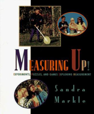 Measuring Up : Experiments, Puzzles and Games Exploring Measurement