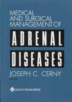 Medical and Surgical Management of Adrenal Diseases 9780683303445
