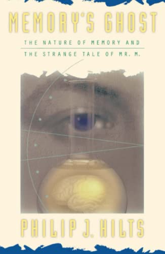 Memory's Ghost: The Nature of Memory and the Strange Tale of Mr. M. 9780684823560